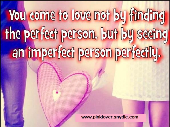 Imperfect Love Quotes Extraordinary Best Love Quotes For Him  Pink Lover