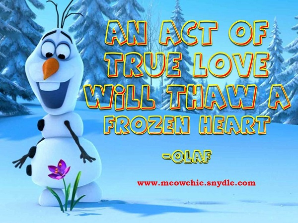 olaf-frozen-quotes-An-act-of-true-love-will-thaw-a-frozen-heart